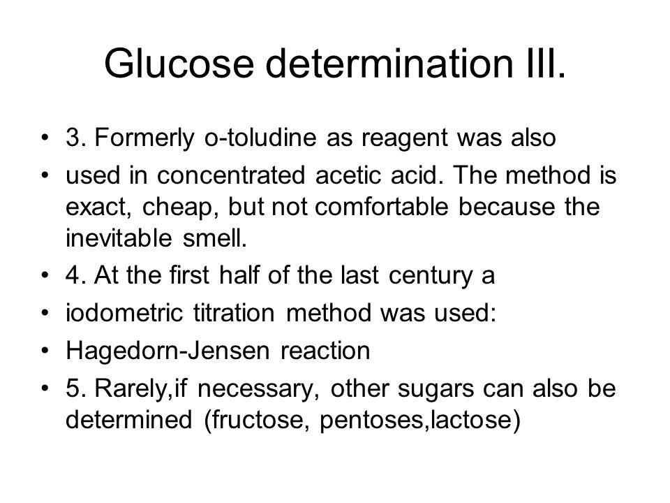 Glucose determination III. 3.