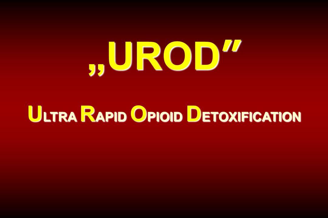 """UROD"" U LTRA R APID O PIOID D ETOXIFICATION"