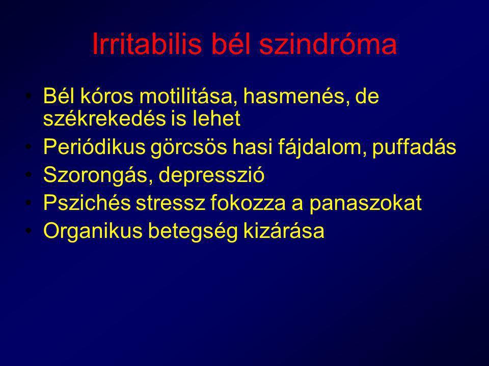 Irritabilis bél szindróma Bél kóros motilitása, hasmenés, de székrekedés is lehet Periódikus görcsös hasi fájdalom, puffadás Szorongás, depresszió Psz