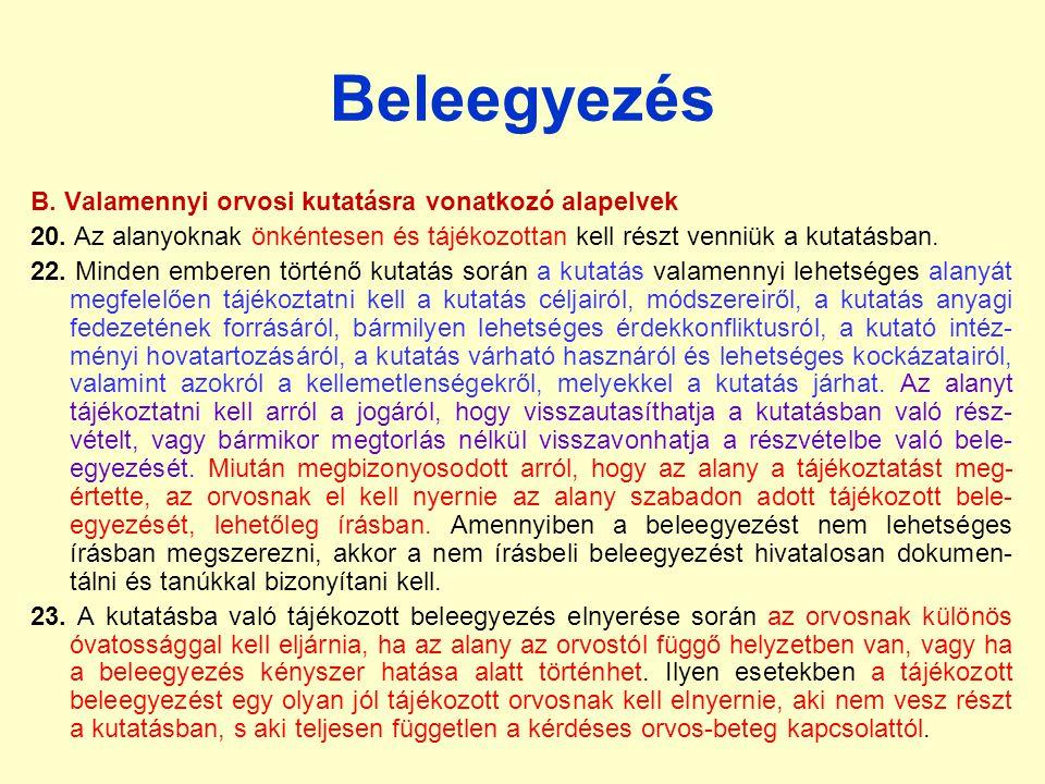 Beleegyezés B.Valamennyi orvosi kutatásra vonatkozó alapelvek 20.