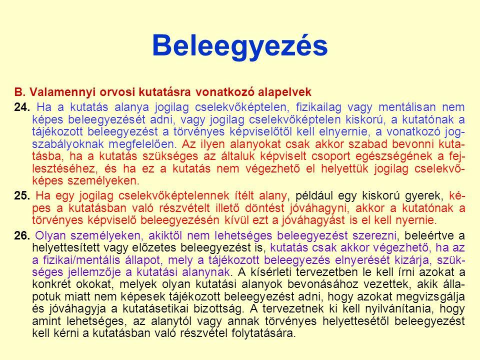 Beleegyezés B.Valamennyi orvosi kutatásra vonatkozó alapelvek 24.