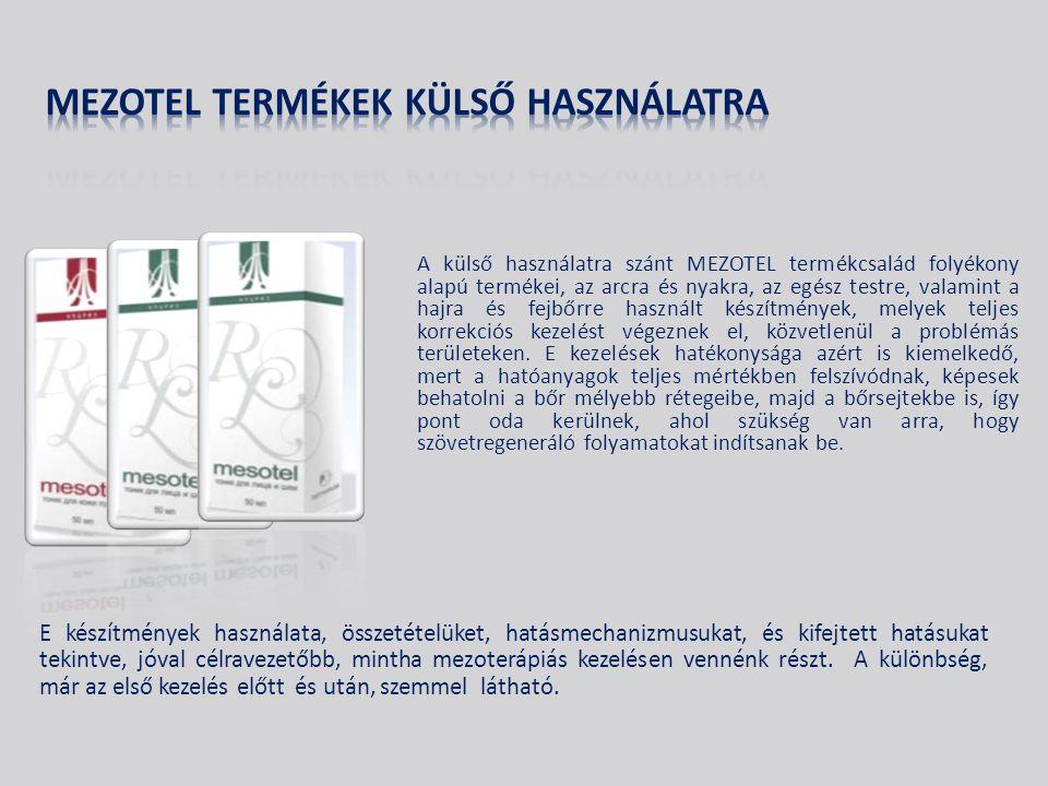 A külső használatra szánt MEZOTEL termékcsalád folyékony alapú termékei, az arcra és nyakra, az egész testre, valamint a hajra és fejbőrre használt készítmények, melyek teljes korrekciós kezelést végeznek el, közvetlenül a problémás területeken.
