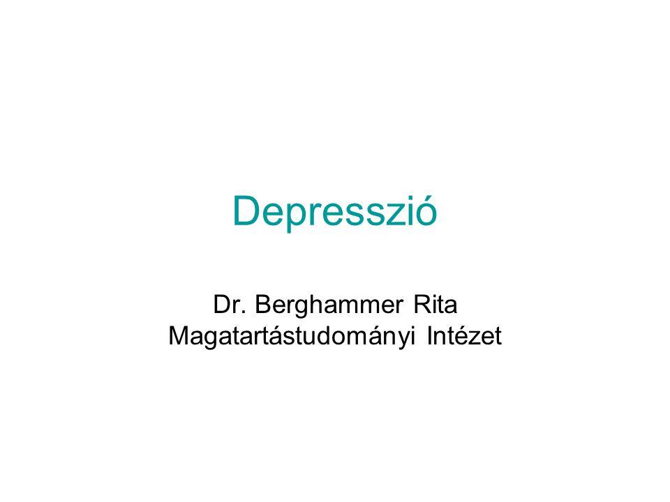 Depresszió Dr. Berghammer Rita Magatartástudományi Intézet