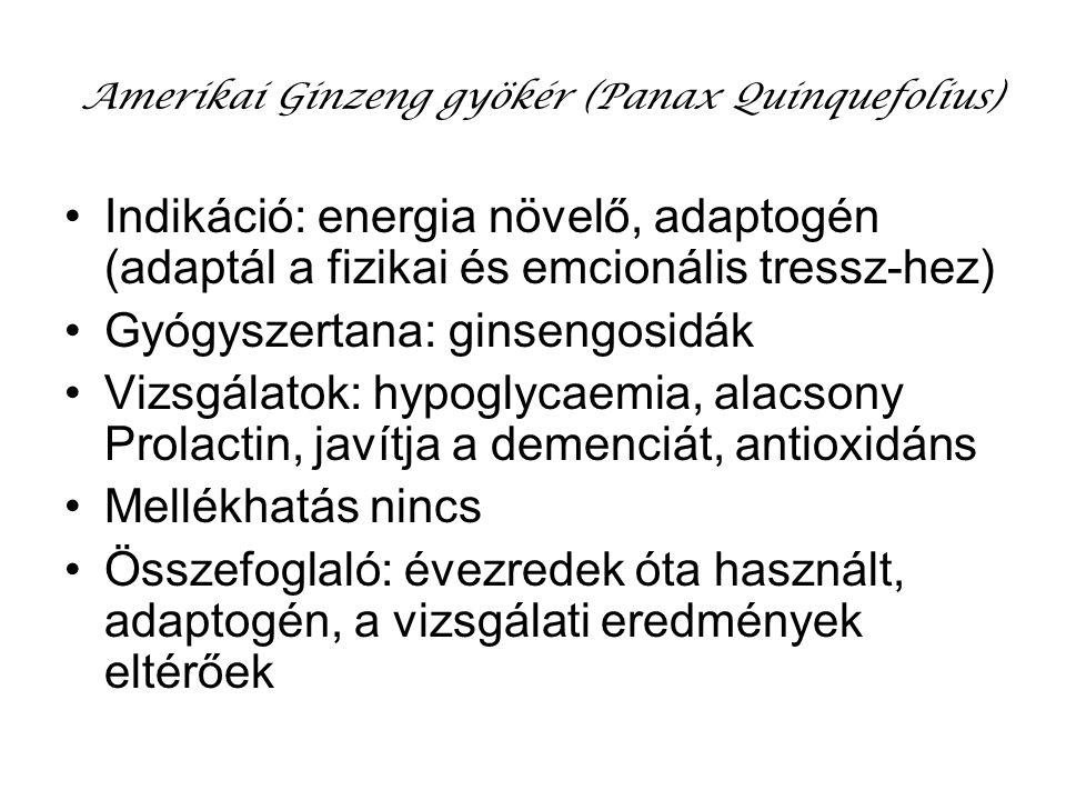 Amerikai Ginzeng gyökér (Panax Quinquefolius) Indikáció: energia növelő, adaptogén (adaptál a fizikai és emcionális tressz-hez) Gyógyszertana: ginseng