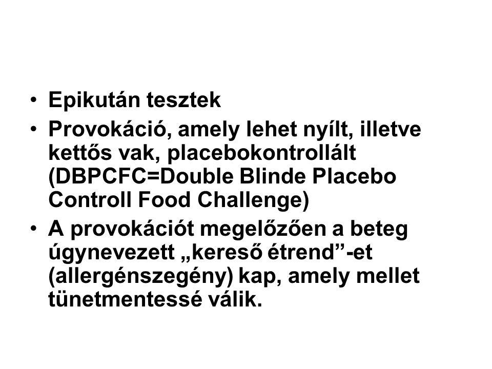 """Epikután tesztek Provokáció, amely lehet nyílt, illetve kettős vak, placebokontrollált (DBPCFC=Double Blinde Placebo Controll Food Challenge) A provokációt megelőzően a beteg úgynevezett """"kereső étrend -et (allergénszegény) kap, amely mellet tünetmentessé válik."""
