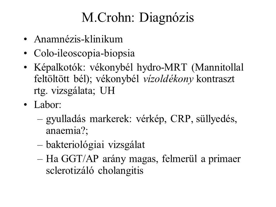 M.Crohn: Diagnózis Anamnézis-klinikum Colo-ileoscopia-biopsia Képalkotók: vékonybél hydro-MRT (Mannitollal feltöltött bél); vékonybél vízoldékony kont