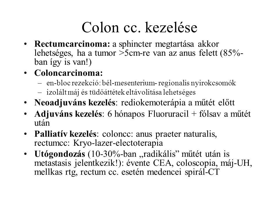 Colon cc. kezelése Rectumcarcinoma: a sphincter megtartása akkor lehetséges, ha a tumor >5cm-re van az anus felett (85%- ban így is van!) Coloncarcino