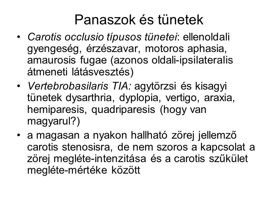 Panaszok és tünetek Carotis occlusio típusos tünetei: ellenoldali gyengeség, érzészavar, motoros aphasia, amaurosis fugae (azonos oldali-ipsilateralis