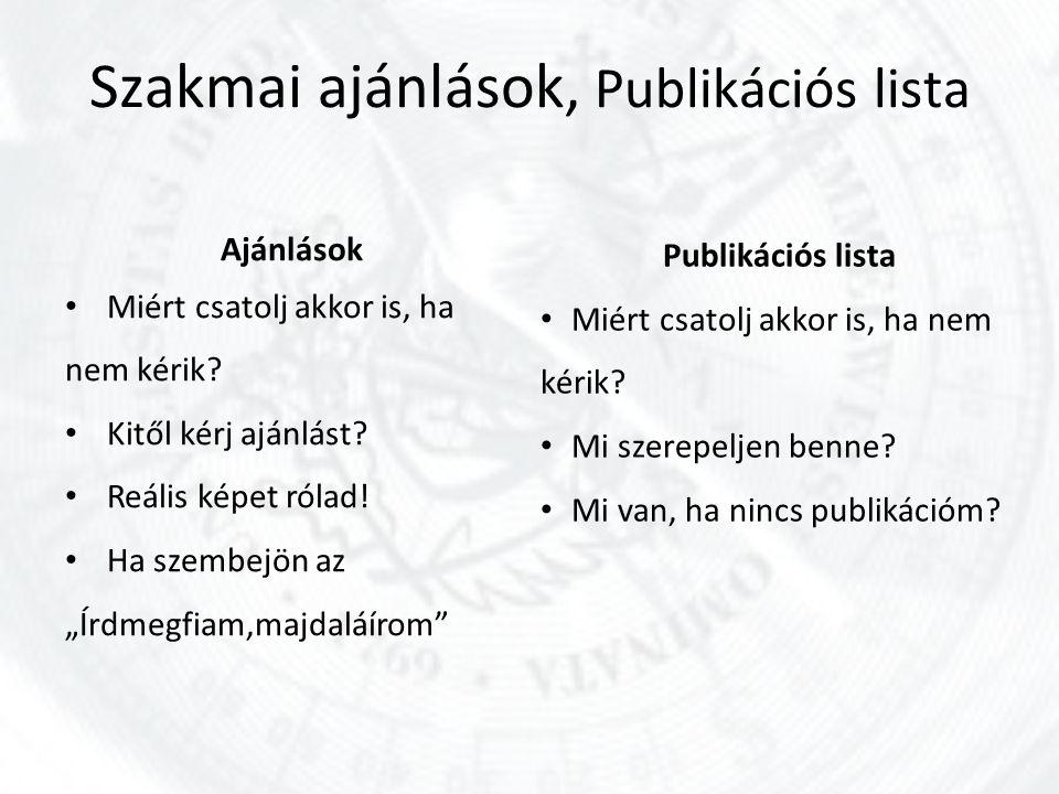 Szakmai ajánlások, Publikációs lista Ajánlások Miért csatolj akkor is, ha nem kérik.
