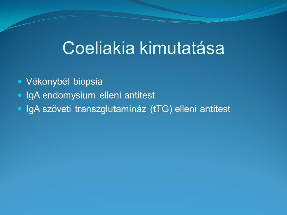 Coeliakia kimutatása Vékonybél biopsia IgA endomysium elleni antitest IgA szöveti transzglutamináz (tTG) elleni antitest