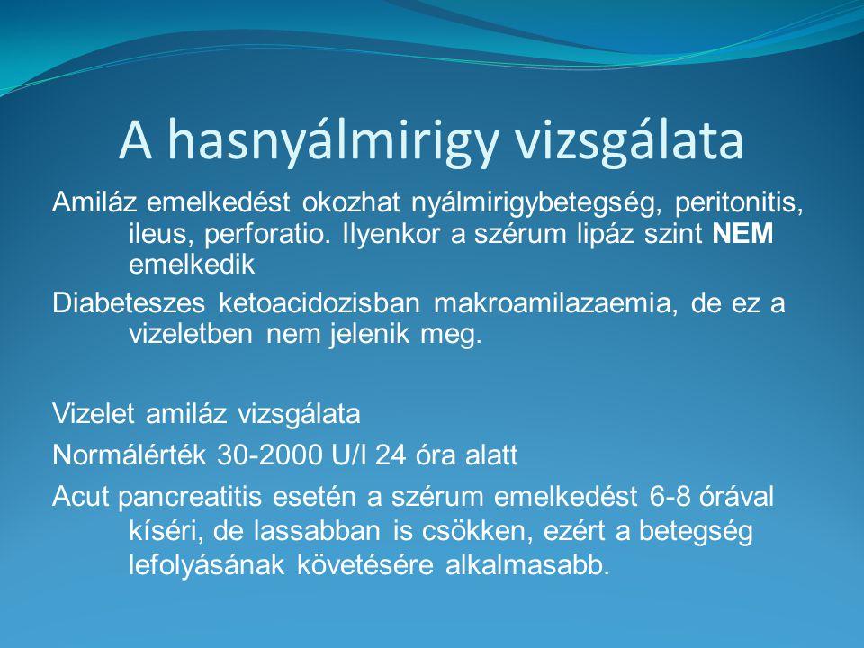 A hasnyálmirigy vizsgálata Amiláz emelkedést okozhat nyálmirigybetegség, peritonitis, ileus, perforatio. Ilyenkor a szérum lipáz szint NEM emelkedik D