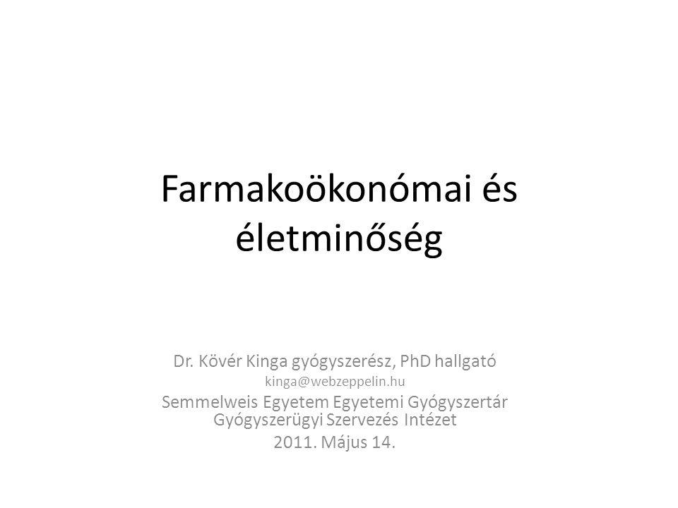 Farmakoökonómai és életminőség Dr. Kövér Kinga gyógyszerész, PhD hallgató kinga@webzeppelin.hu Semmelweis Egyetem Egyetemi Gyógyszertár Gyógyszerügyi