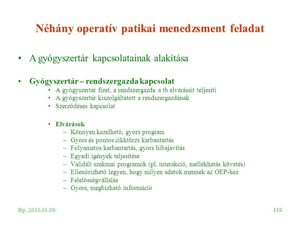 119 Néhány operatív patikai menedzsment feladat A gyógyszertár kapcsolatainak alakítása Gyógyszertár – rendszergazda kapcsolat A gyógyszertár fizet, a