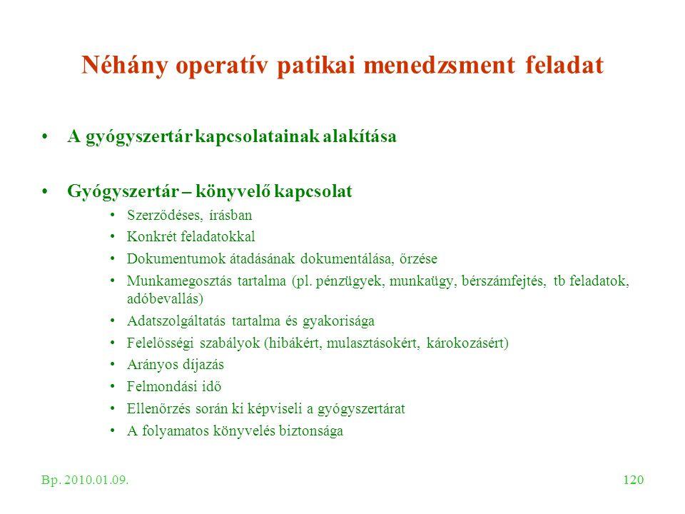 120 Néhány operatív patikai menedzsment feladat A gyógyszertár kapcsolatainak alakítása Gyógyszertár – könyvelő kapcsolat Szerződéses, írásban Konkrét