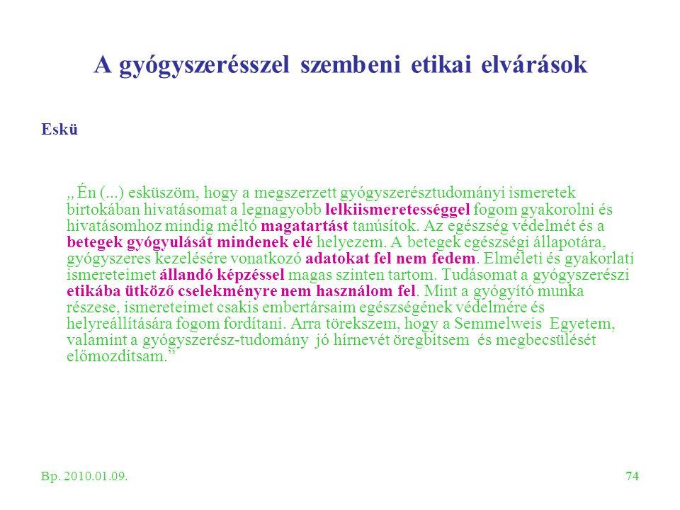 """74 A gyógyszerésszel szembeni etikai elvárások Eskü """" Én (...) esküszöm, hogy a megszerzett gyógyszerésztudományi ismeretek birtokában hivatásomat a l"""