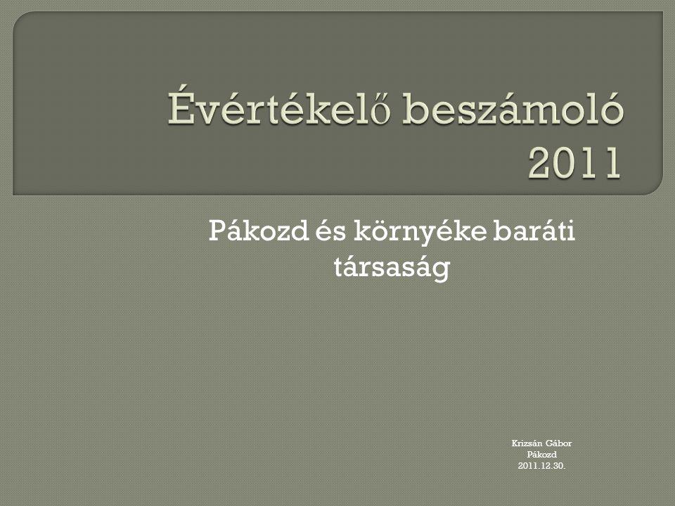 Pákozd és környéke baráti társaság Krizsán Gábor Pákozd 2011.12.30.