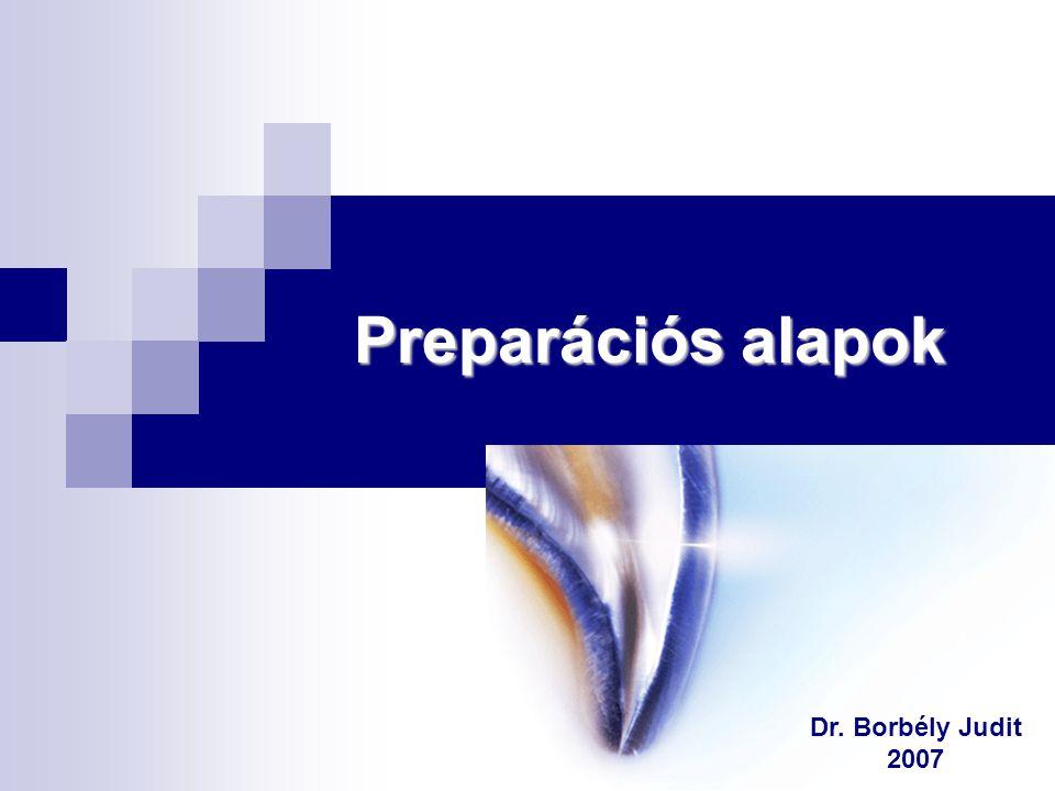 Csonkelőkészítés A fog választott formára alakítása preparációs eszközökkel fogpótlás (szóló korona vagy fix- ill.