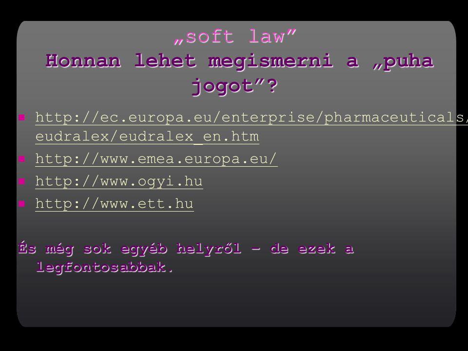 """""""soft law Honnan lehet megismerni a """"puha jogot ."""