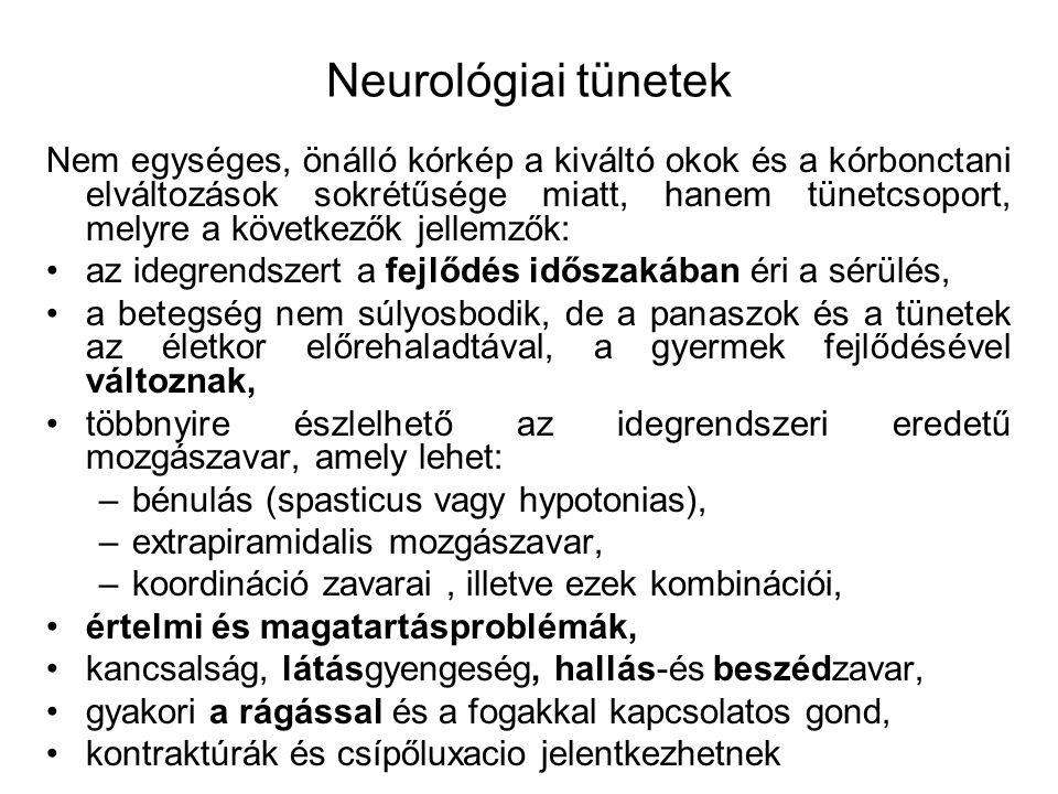 Neurológiai tünetek Nem egységes, önálló kórkép a kiváltó okok és a kórbonctani elváltozások sokrétűsége miatt, hanem tünetcsoport, melyre a következő