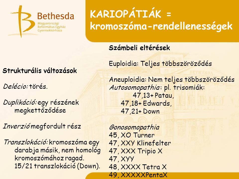 KARIOPÁTIÁK = kromoszóma-rendellenességek Strukturális változások Delécio: törés.