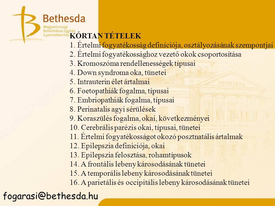 fogarasi@bethesda.hu KÓRTAN TÉTELEK 1.