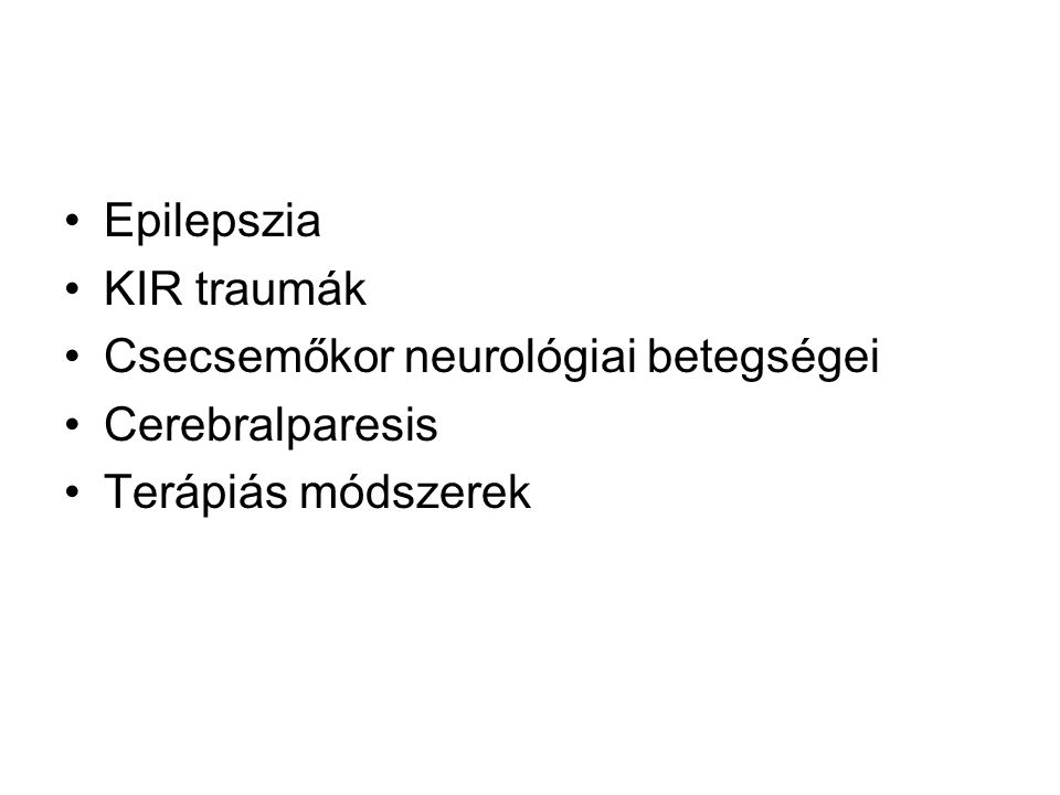 Posttraumás epilepszia –Parciális és generalizált rohamok, 10%-ban status epilepticus –Korai: a sérülést követő 1 héten belül, leggyakrabban az első 24 órában –Késői: sérülést követő 1 hét után, általában 1 éven belül