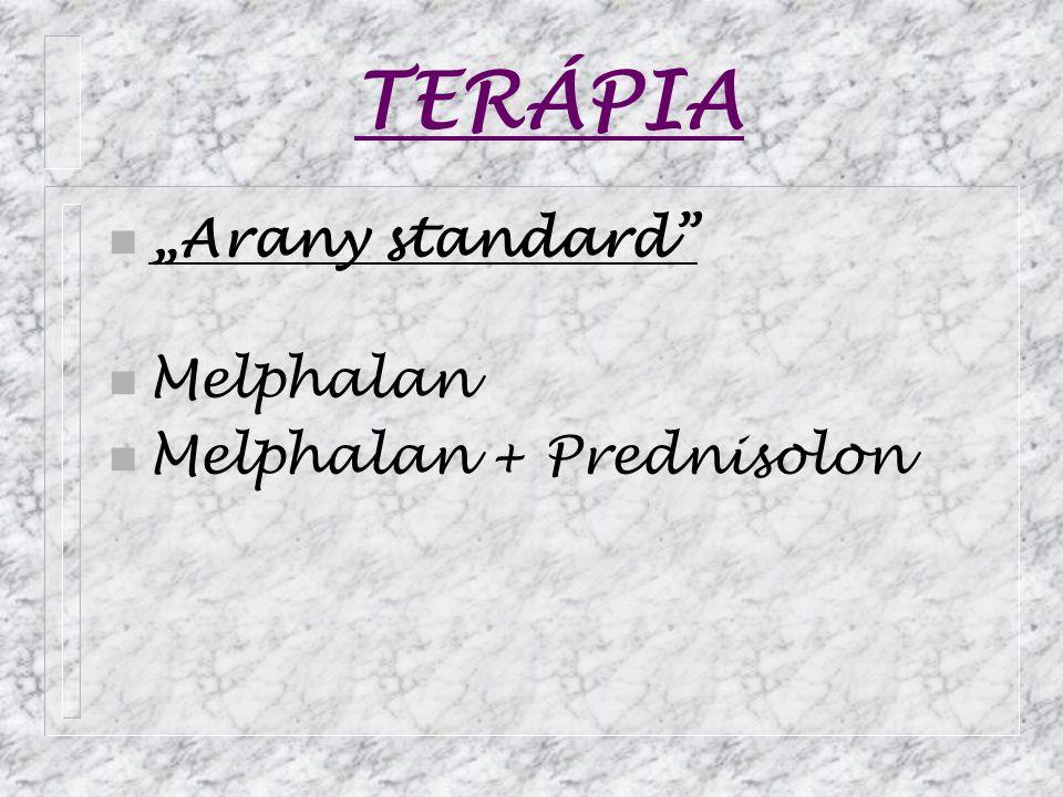 "TERÁPIA n ""Arany standard"" n Melphalan n Melphalan + Prednisolon"