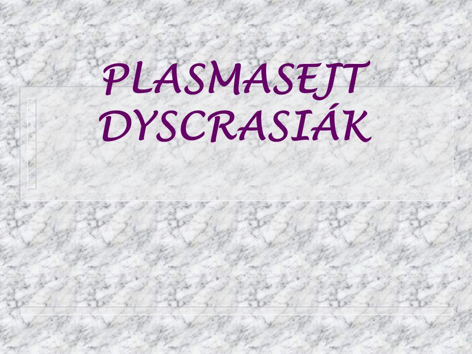 PLASMASEJT DYSCRASIÁK