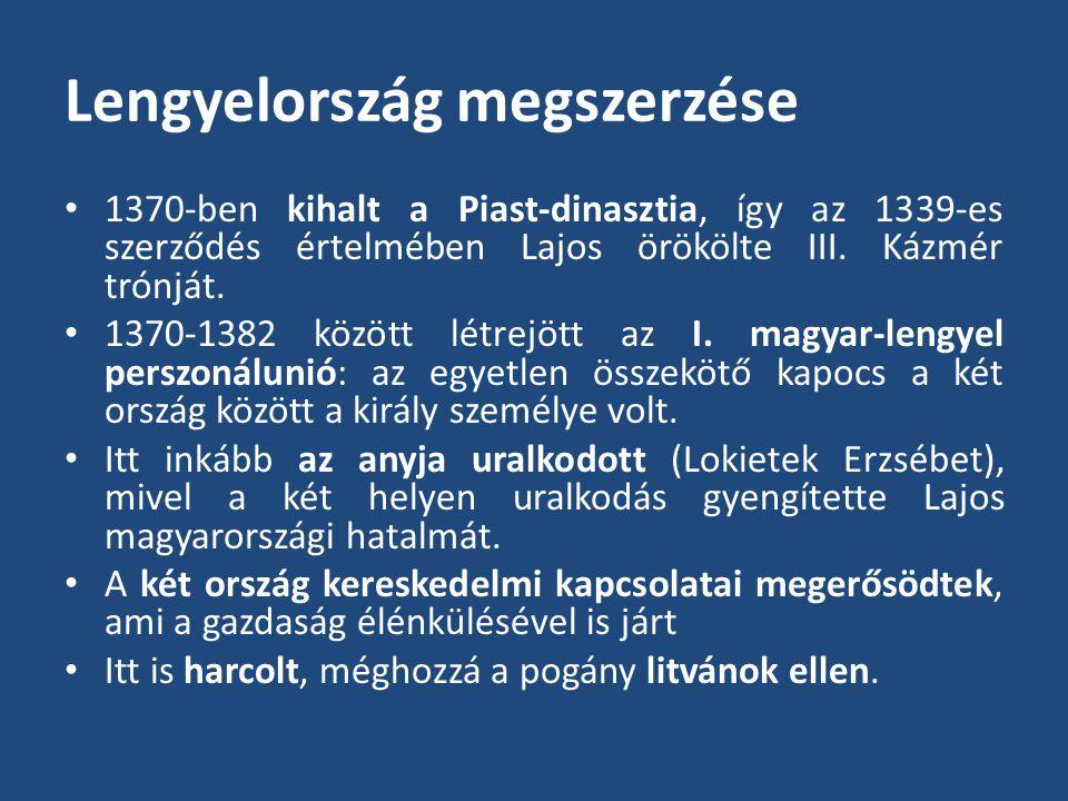 Lengyelország megszerzése 1370-ben kihalt a Piast-dinasztia, így az 1339-es szerződés értelmében Lajos örökölte III.