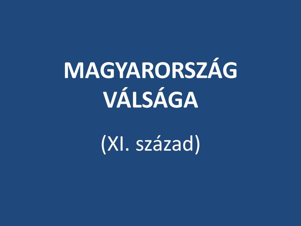 MAGYARORSZÁG VÁLSÁGA (XI. század)