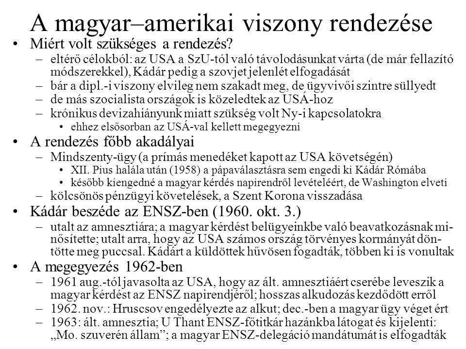 A magyar–amerikai viszony rendezése Miért volt szükséges a rendezés.