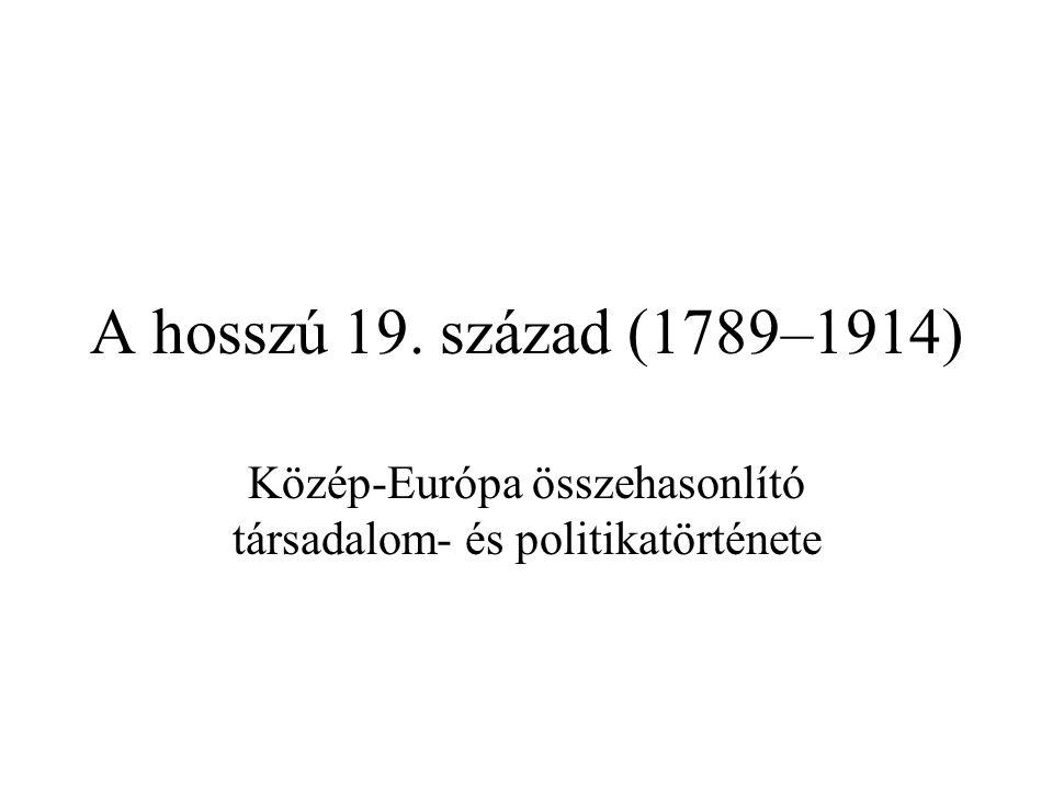 A hosszú 19. század (1789–1914) Közép-Európa összehasonlító társadalom- és politikatörténete