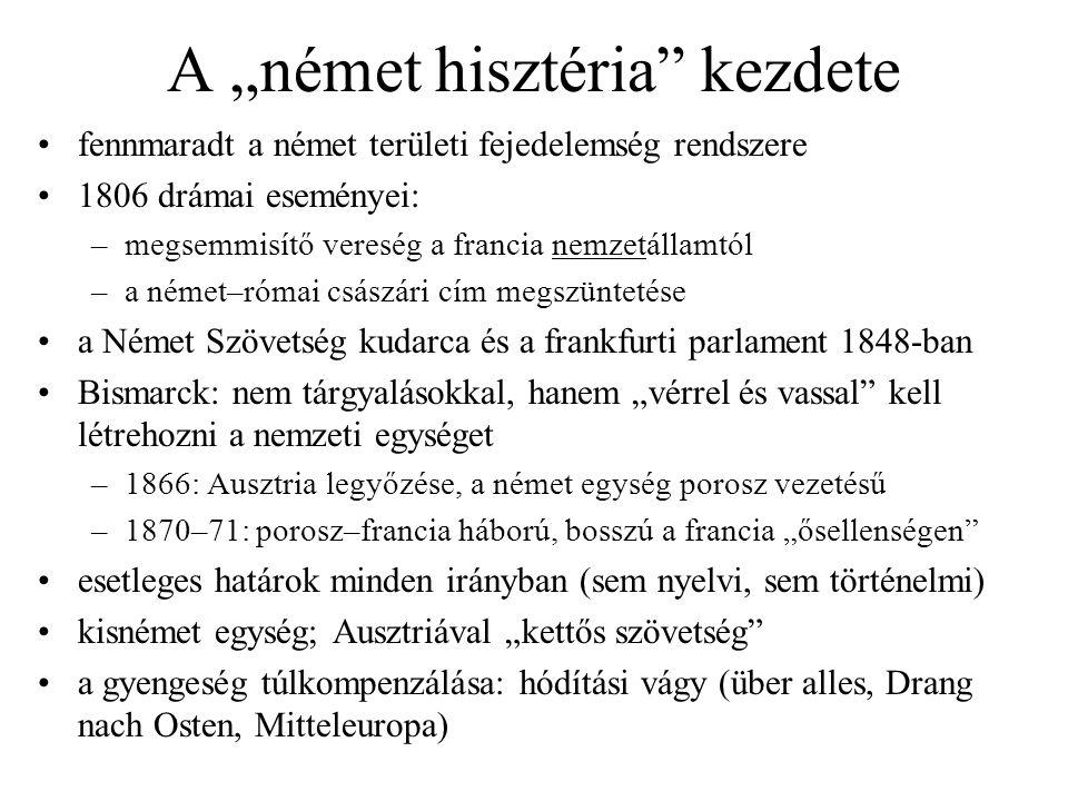 """A """"német hisztéria"""" kezdete fennmaradt a német területi fejedelemség rendszere 1806 drámai eseményei: –megsemmisítő vereség a francia nemzetállamtól –"""