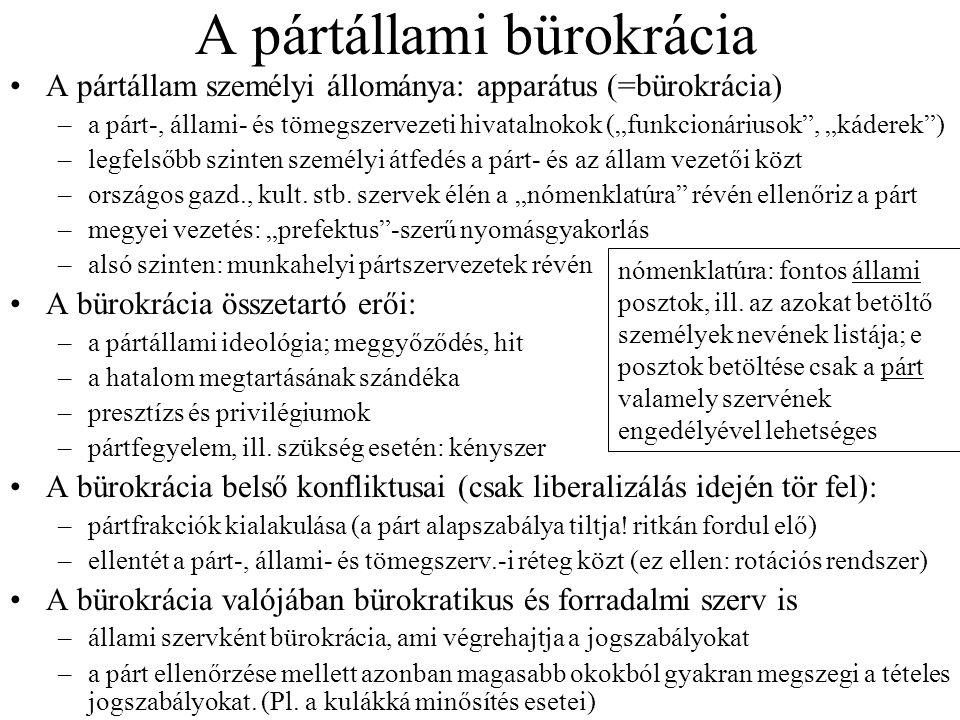 """A pártállami bürokrácia A pártállam személyi állománya: apparátus (=bürokrácia) –a párt-, állami- és tömegszervezeti hivatalnokok (""""funkcionáriusok"""","""