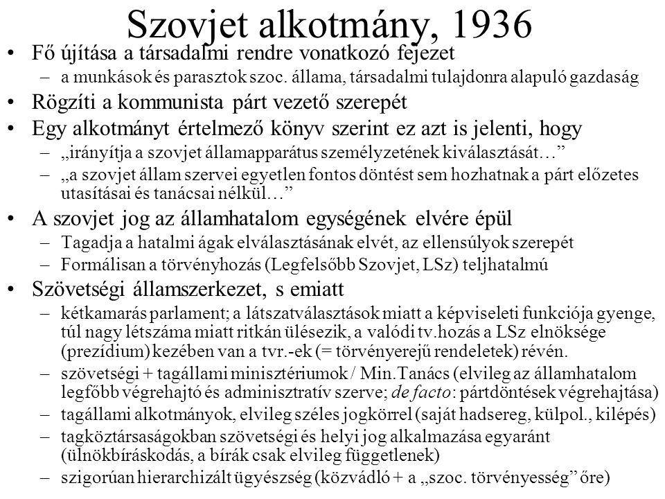 Szovjet alkotmány, 1936 Fő újítása a társadalmi rendre vonatkozó fejezet –a munkások és parasztok szoc. állama, társadalmi tulajdonra alapuló gazdaság