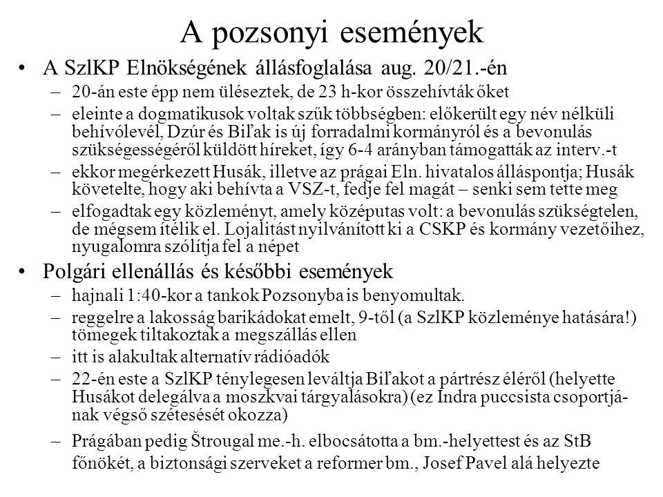A pozsonyi események A SzlKP Elnökségének állásfoglalása aug. 20/21.-én –20-án este épp nem üléseztek, de 23 h-kor összehívták őket –eleinte a dogmati