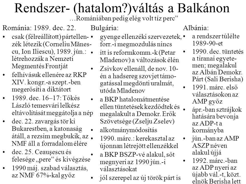"""Rendszer- (hatalom?)váltás a Balkánon …Romániában pedig elég volt tíz perc"""" Románia: 1989. dec. 22. csak (félreállított) pártellen- zék létezik (Corne"""