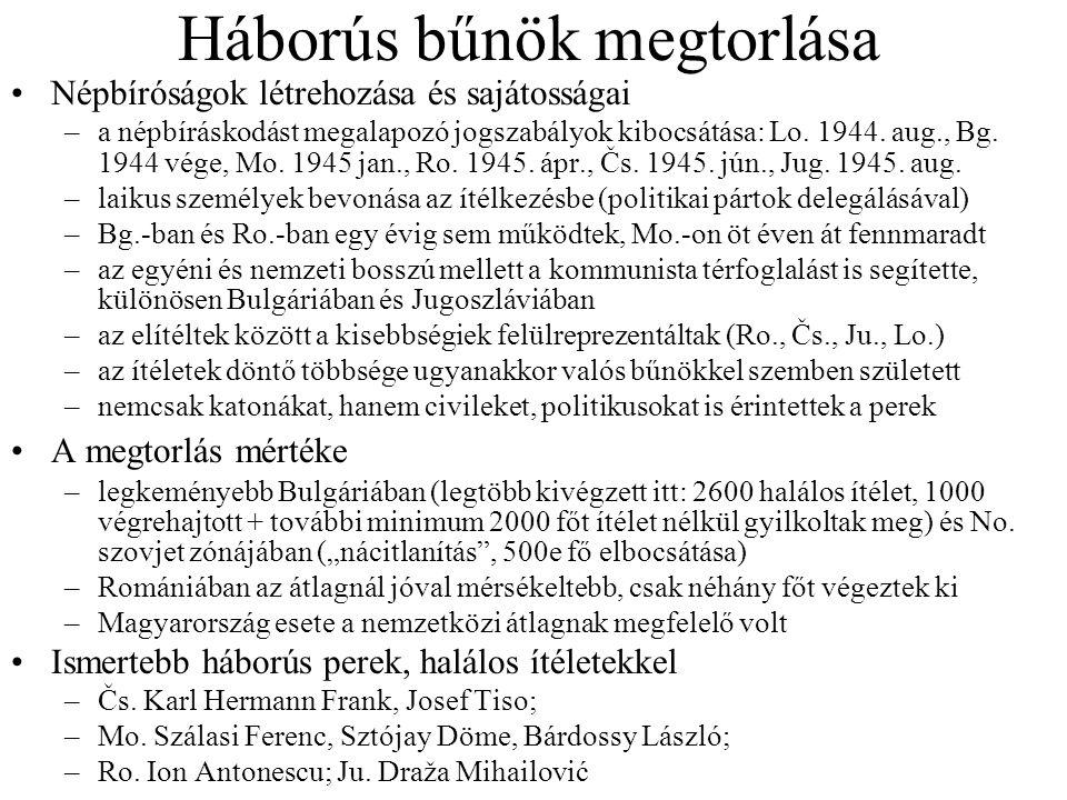 Háborús bűnök megtorlása Népbíróságok létrehozása és sajátosságai –a népbíráskodást megalapozó jogszabályok kibocsátása: Lo. 1944. aug., Bg. 1944 vége