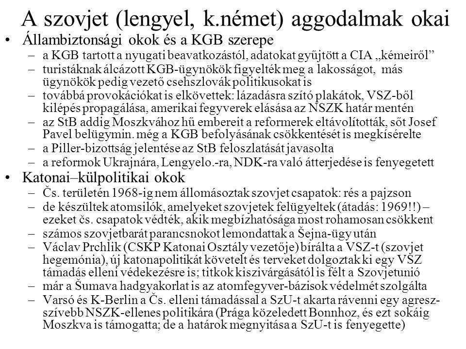 """A szovjet (lengyel, k.német) aggodalmak okai Állambiztonsági okok és a KGB szerepe –a KGB tartott a nyugati beavatkozástól, adatokat gyűjtött a CIA """"k"""