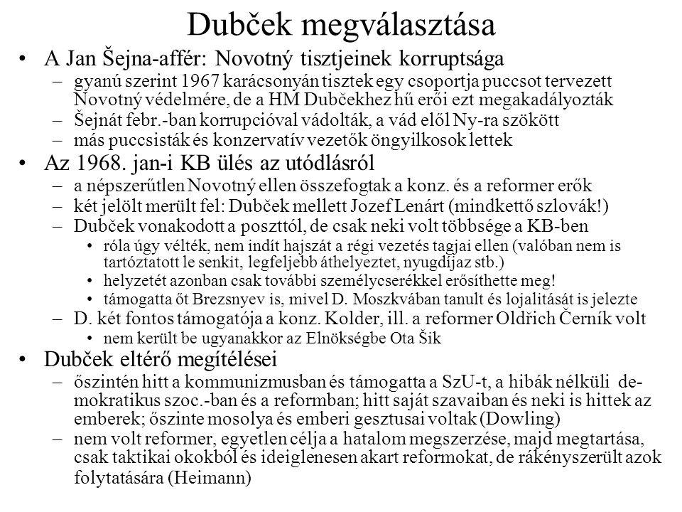 Radikális reformok márc.-tól Hatalmi harc –Novotný bukása után felbomlott az ellene kialakult alkalmi koalíció –Dubček eleinte nem reformált, hanem saját embereit helyezte pozícióba (s közben a sajtóban Novotný híveinek lejáratása folyt) –Dubček legveszélyesebb ellenfele, Jiří Hendrych külön, személyesen is támadást kapott cenzori tevékenysége (pl.