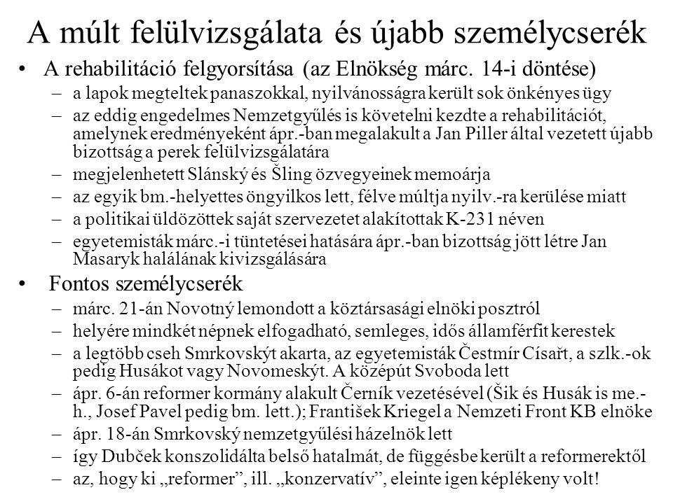 A múlt felülvizsgálata és újabb személycserék A rehabilitáció felgyorsítása (az Elnökség márc. 14-i döntése) –a lapok megteltek panaszokkal, nyilvános
