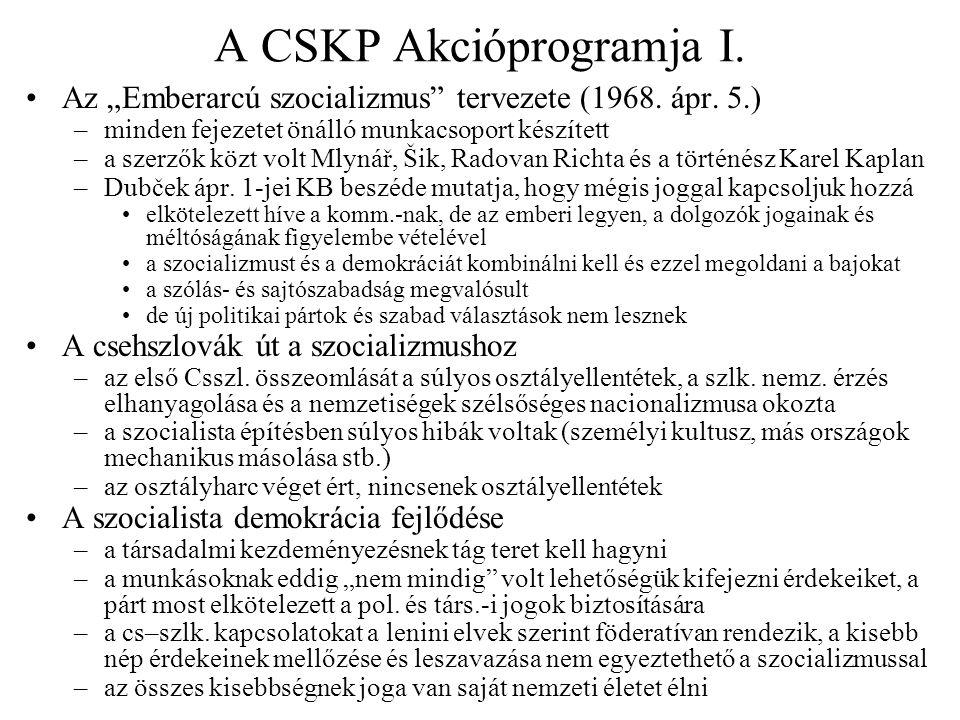 """A CSKP Akcióprogramja I. Az """"Emberarcú szocializmus"""" tervezete (1968. ápr. 5.) –minden fejezetet önálló munkacsoport készített –a szerzők közt volt Ml"""
