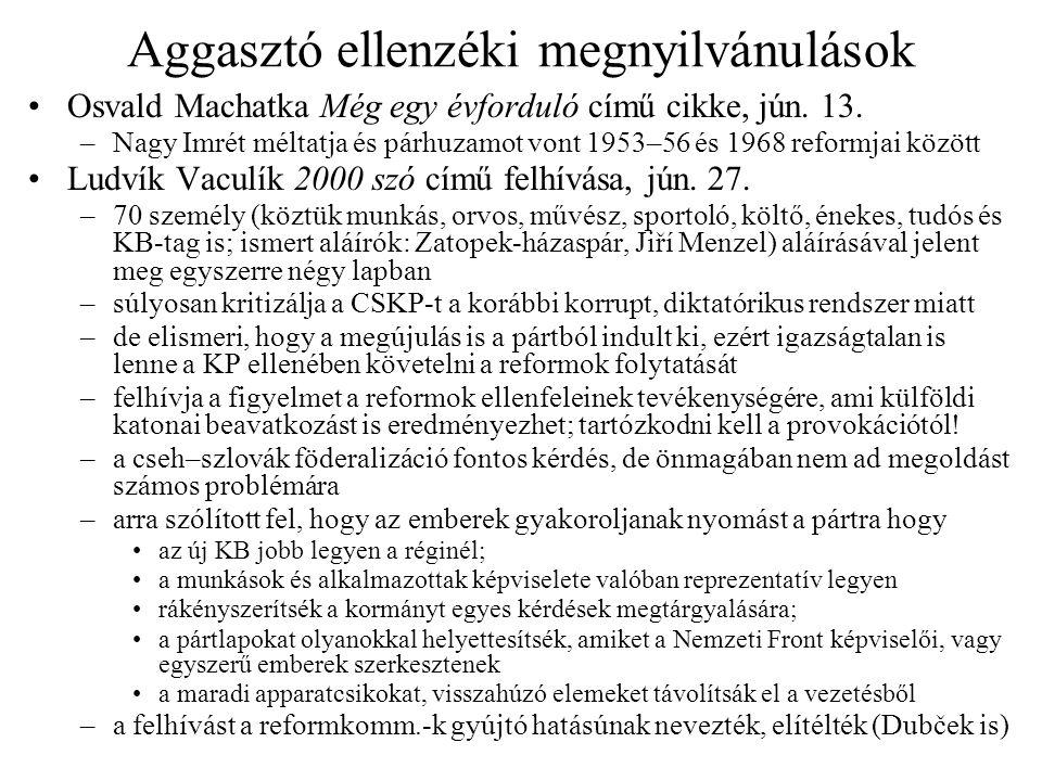 Aggasztó ellenzéki megnyilvánulások Osvald Machatka Még egy évforduló című cikke, jún. 13. –Nagy Imrét méltatja és párhuzamot vont 1953–56 és 1968 ref