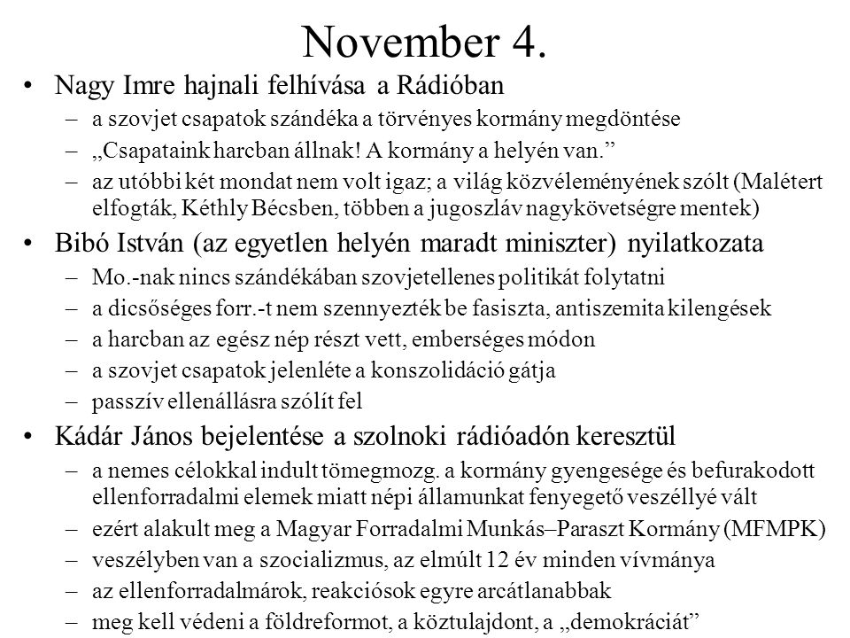"""November 4. Nagy Imre hajnali felhívása a Rádióban –a szovjet csapatok szándéka a törvényes kormány megdöntése –""""Csapataink harcban állnak! A kormány"""