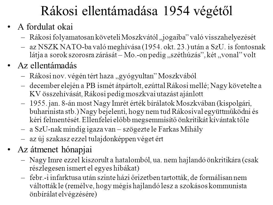 """Rákosi ellentámadása 1954 végétől A fordulat okai –Rákosi folyamatosan követeli Moszkvától """"jogaiba"""" való visszahelyezését –az NSZK NATO-ba való meghí"""