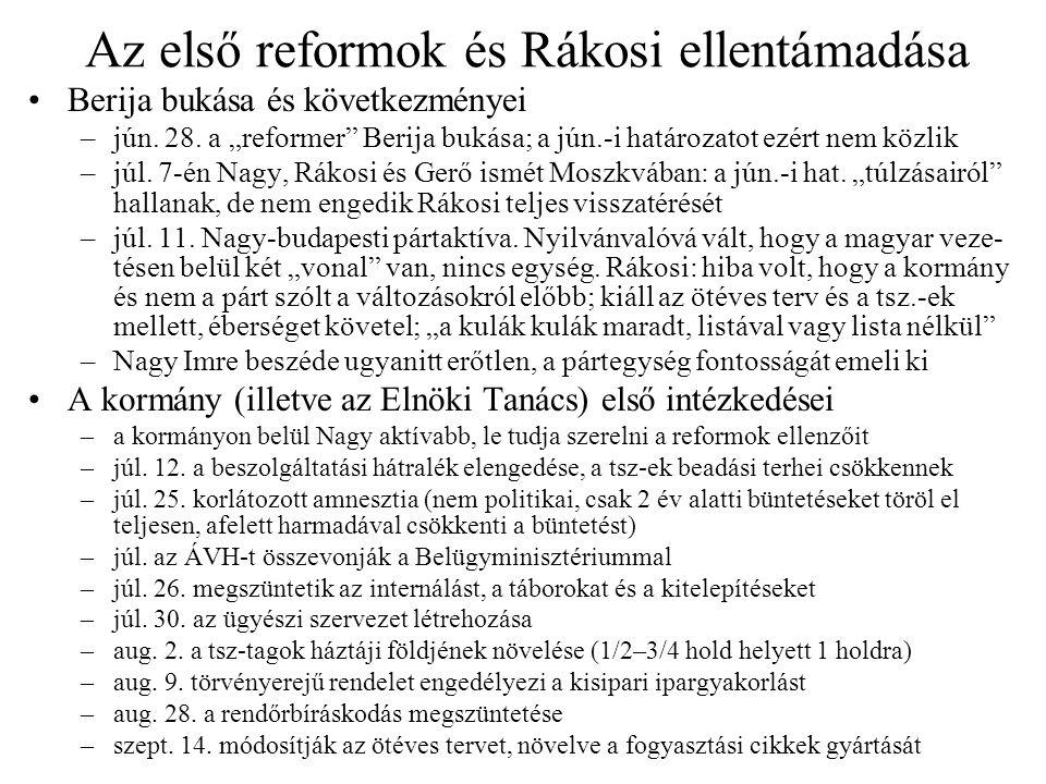 """Az első reformok és Rákosi ellentámadása Berija bukása és következményei –jún. 28. a """"reformer"""" Berija bukása; a jún.-i határozatot ezért nem közlik –"""