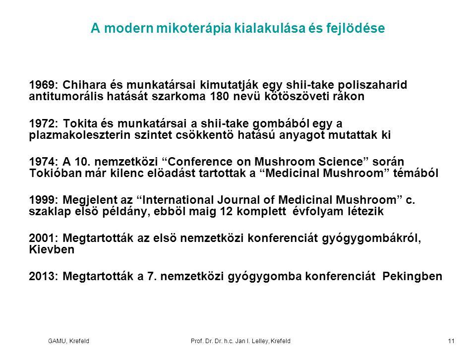 GAMU, KrefeldProf. Dr. Dr. h.c. Jan I. Lelley, Krefeld A modern mikoterápia kialakulása és fejlödése 1969: Chihara és munkatársai kimutatják egy shii-