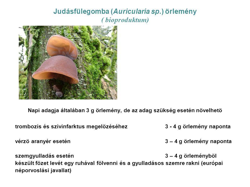 Judásfülegomba (Auricularia sp.) örlemény ( bioproduktum) Napi adagja általában 3 g örlemény, de az adag szükség esetén növelhetö trombozis és szivinf