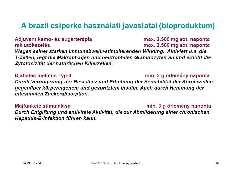 GAMU, KrefeldProf. Dr. Dr. h. c. Jan I. Lelley, Krefeld A brazil csiperke használati javaslatai (bioproduktum) Adjuvant kemo- és sugárterápia max. 2.5