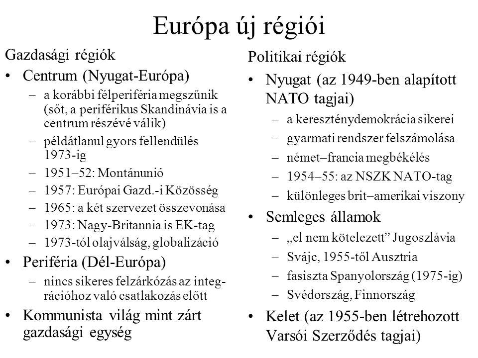 Európa új régiói Gazdasági régiók Centrum (Nyugat-Európa) –a korábbi félperiféria megszűnik (sőt, a periférikus Skandinávia is a centrum részévé válik